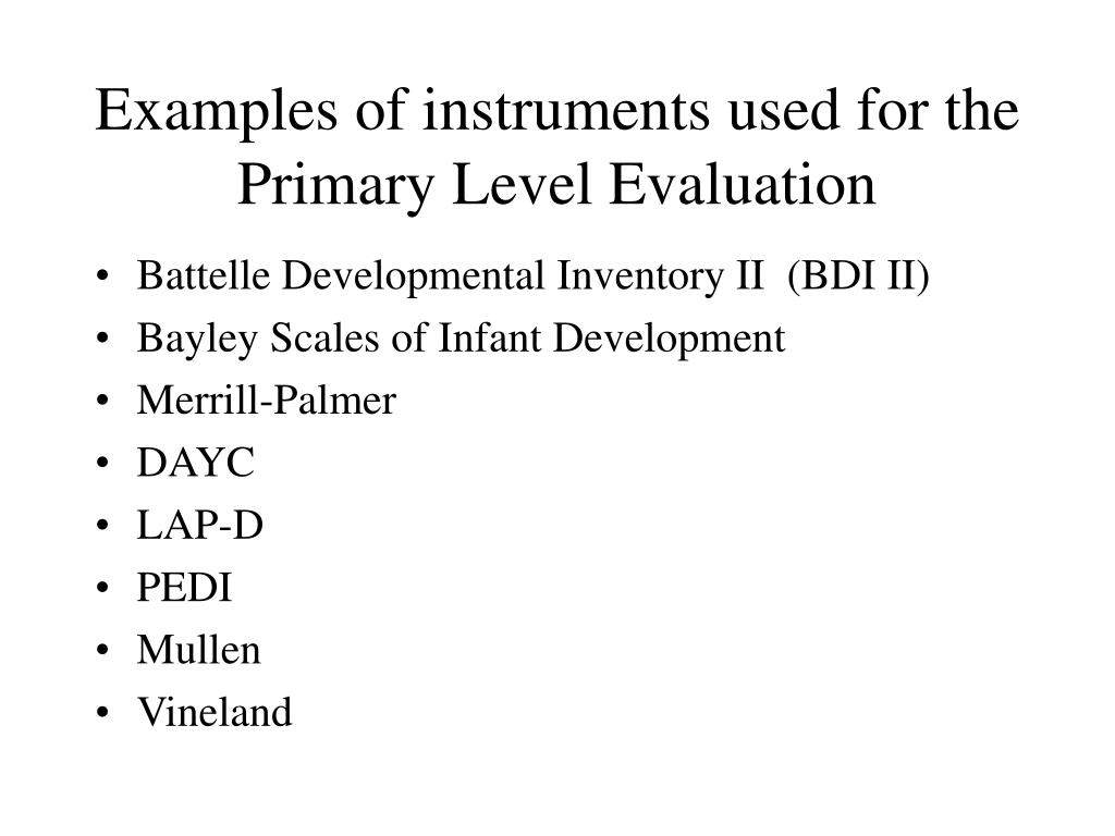 Examples of instruments used for the Primary Level Evaluation