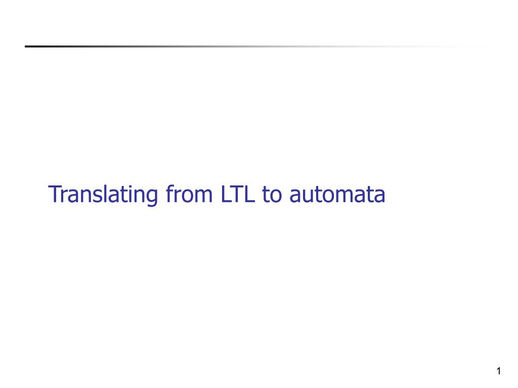 Translating from LTL to automata