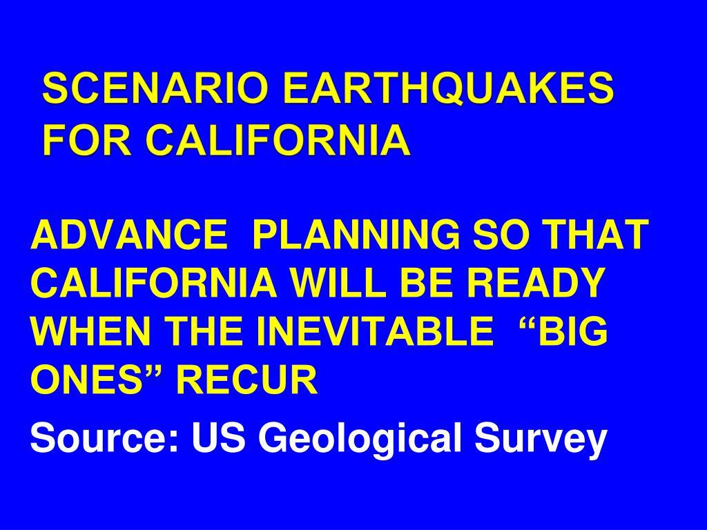 SCENARIO EARTHQUAKES FOR CALIFORNIA