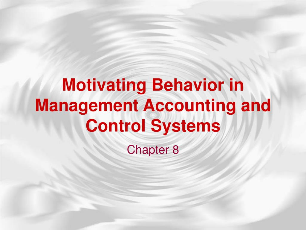 motivating behavior in management accounting and control systems l.
