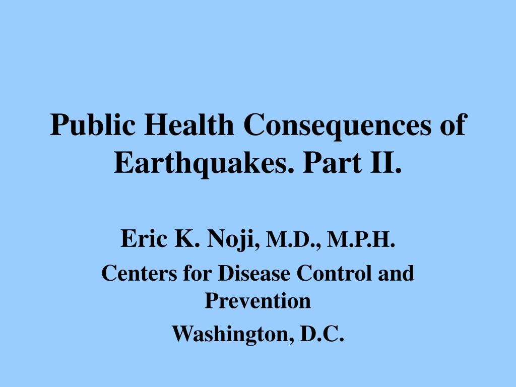 public health consequences of earthquakes part ii l.
