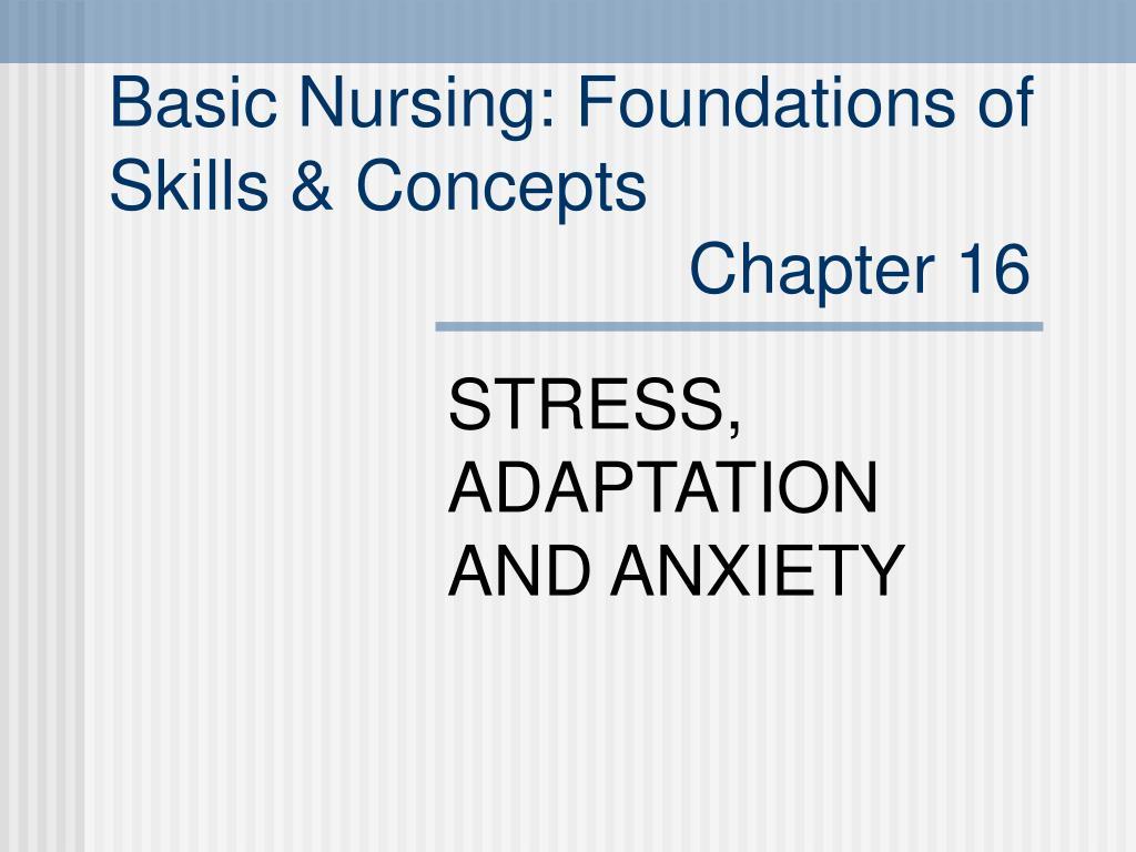 basic nursing foundations of skills concepts chapter 16 l.