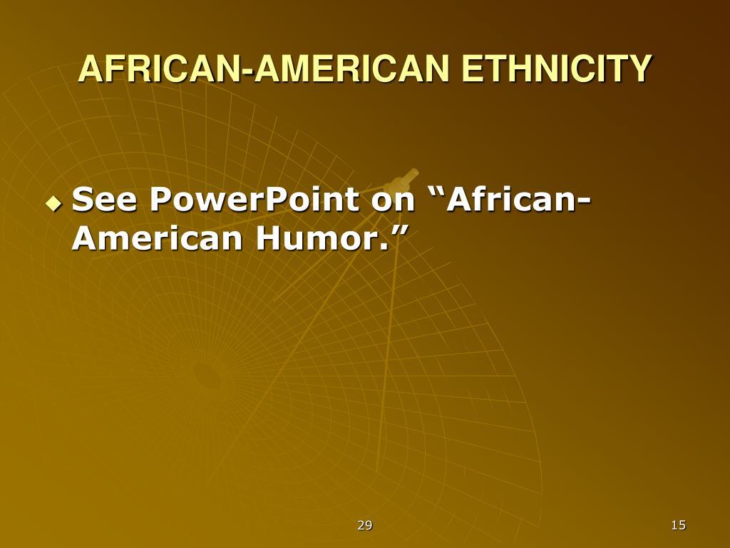 AFRICAN-AMERICAN ETHNICITY