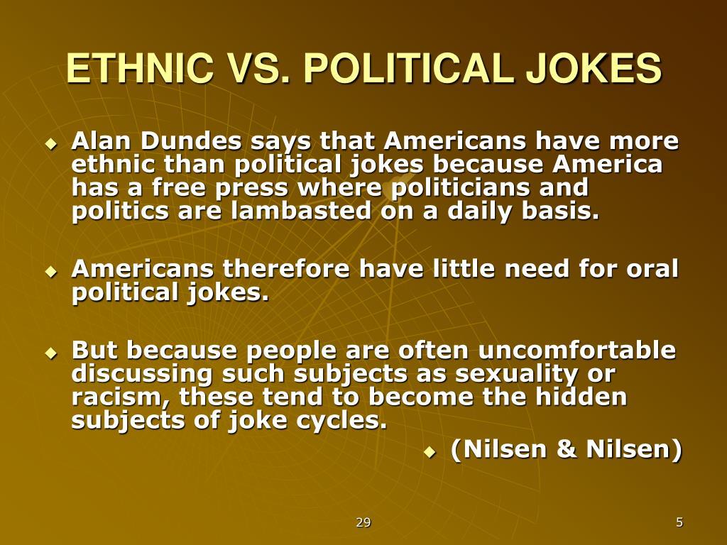 ETHNIC VS. POLITICAL JOKES