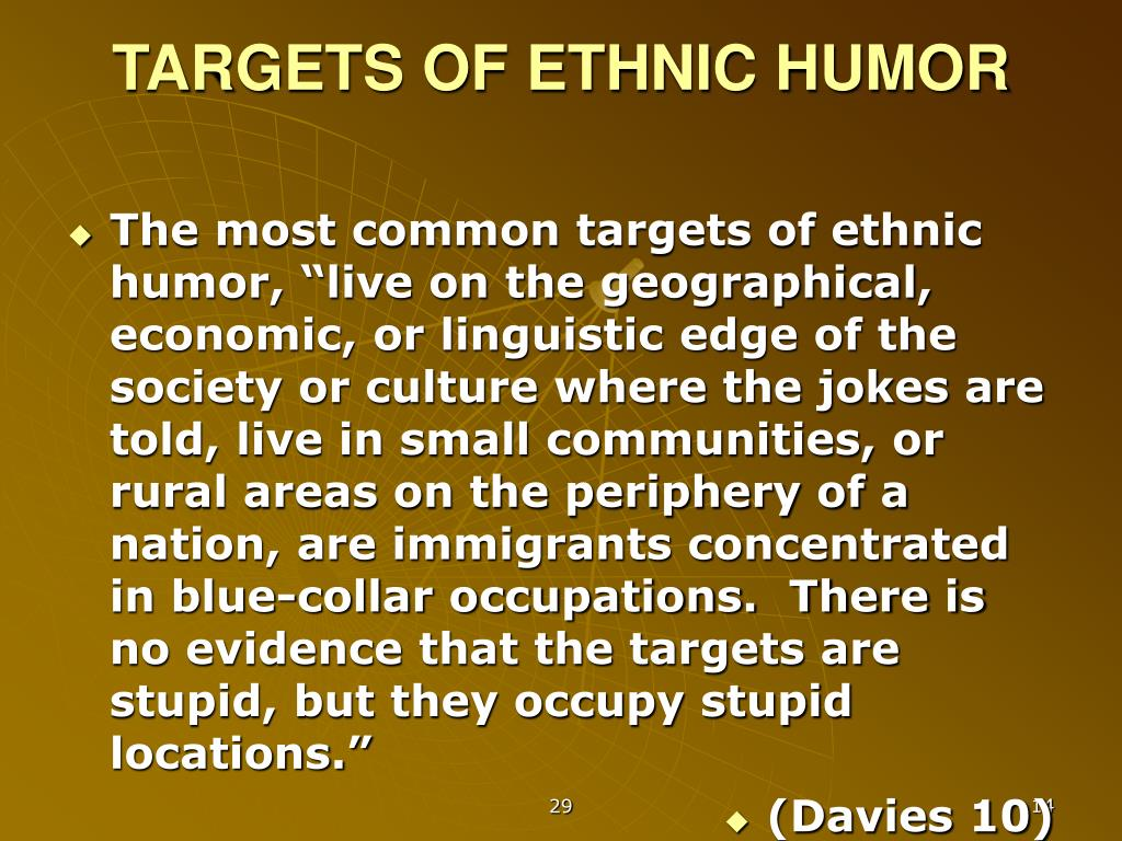 TARGETS OF ETHNIC HUMOR