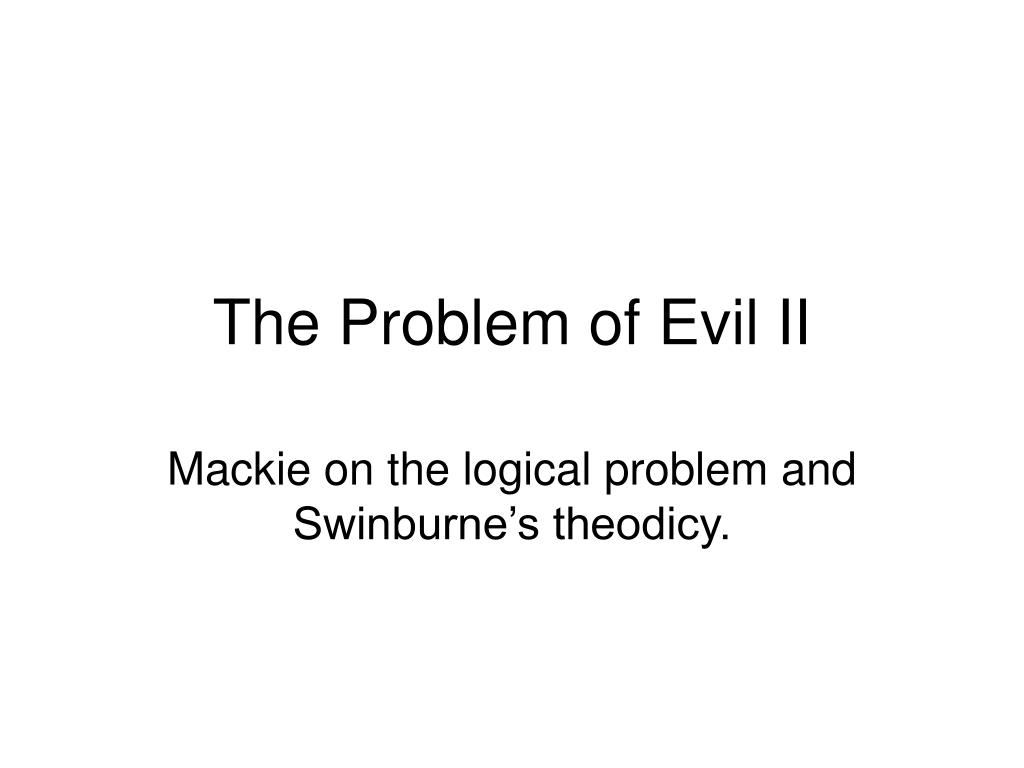 analysis of j l mackie s evil and omnipotence Mackie on the problem of evil jeff 1 the problem of evil mackie begins the article by saying the view that this is a limitation on god's omnipotence.
