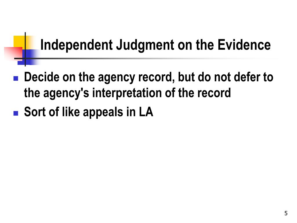 Independent Judgment on the Evidence