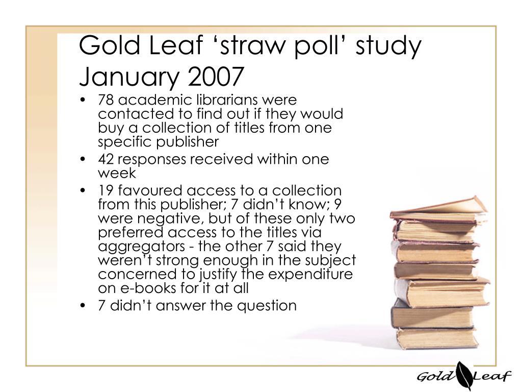 Gold Leaf 'straw poll' study January 2007