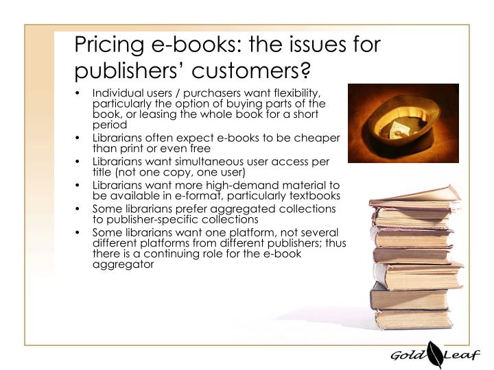 Pricing e books the issues for publishers customers