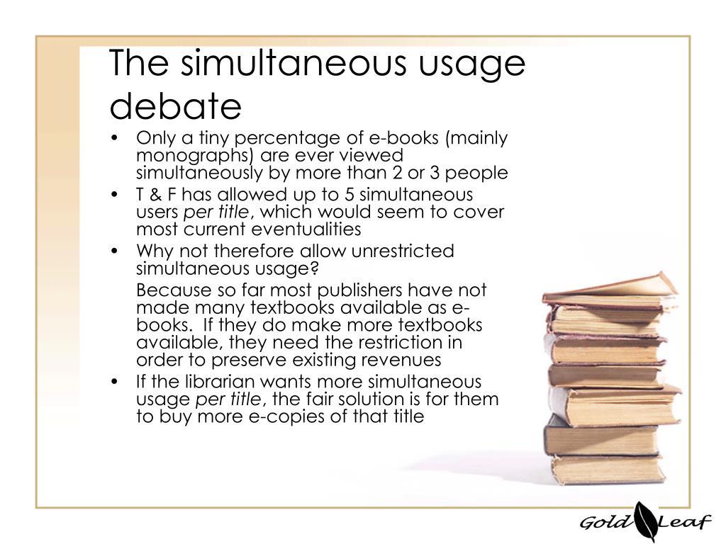 The simultaneous usage debate