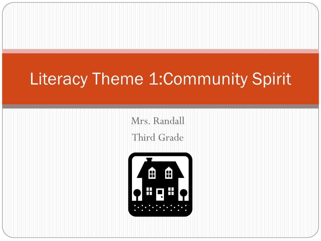 literacy theme 1 community spirit l.