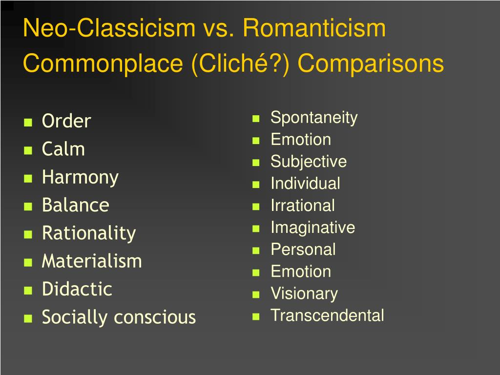 neo classicism vs romanticism commonplace clich comparisons l.
