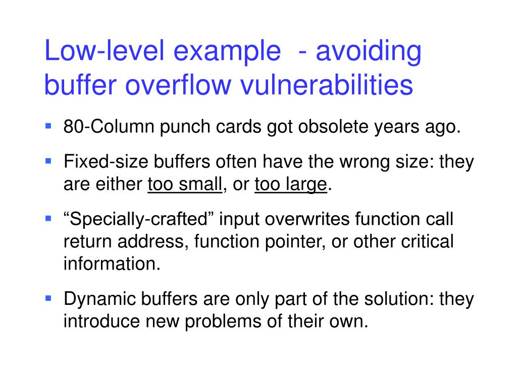 Low-level example  - avoiding buffer overflow vulnerabilities