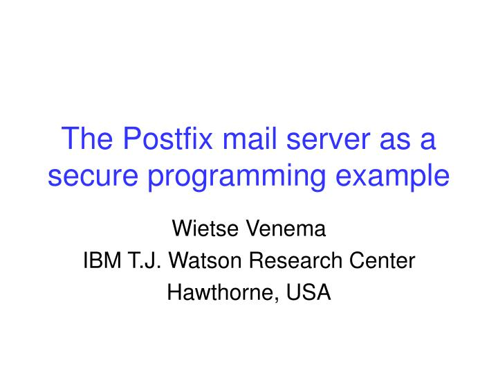 The postfix mail server as a secure programming example