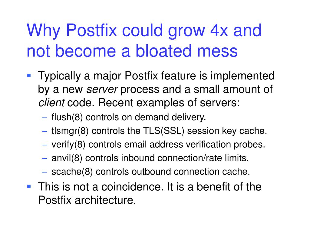 Why Postfix could grow 4x and not become a bloated mess