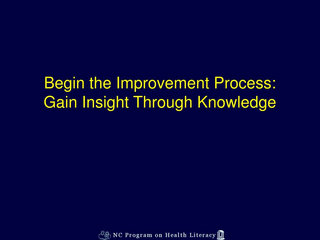 Begin the Improvement Process: