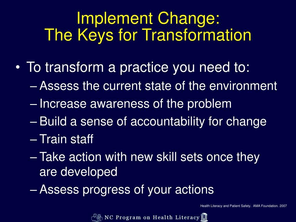 Implement Change: