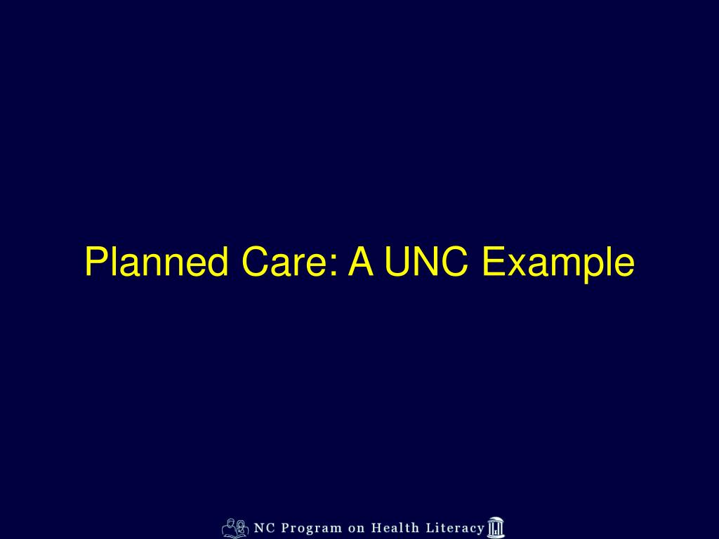 Planned Care: A UNC Example