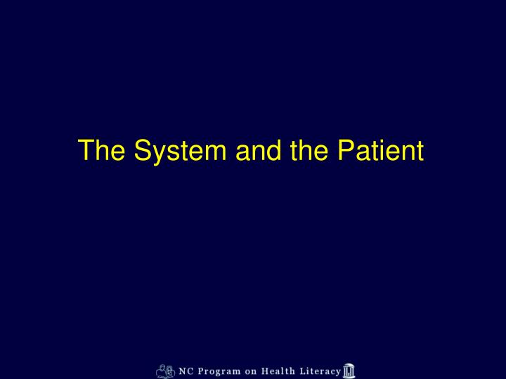 The system and the patient
