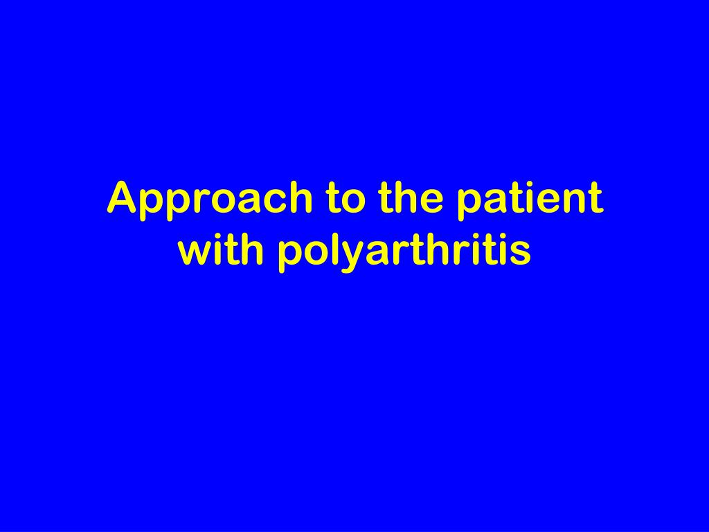 approach to the patient with polyarthritis l.