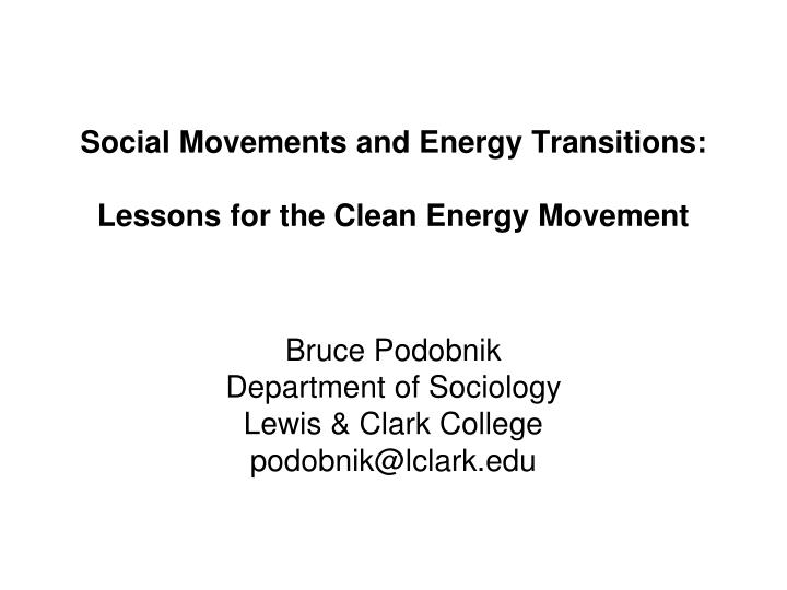 social movements and energy transitions lessons for the clean energy movement n.