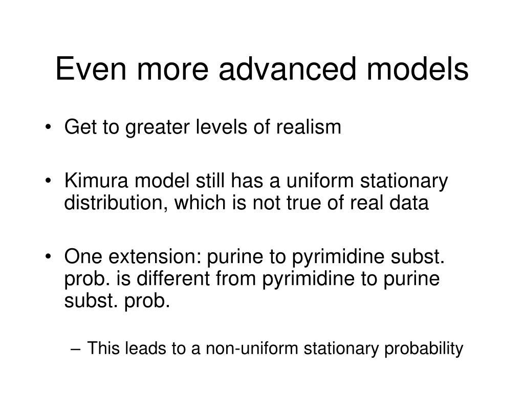 Even more advanced models