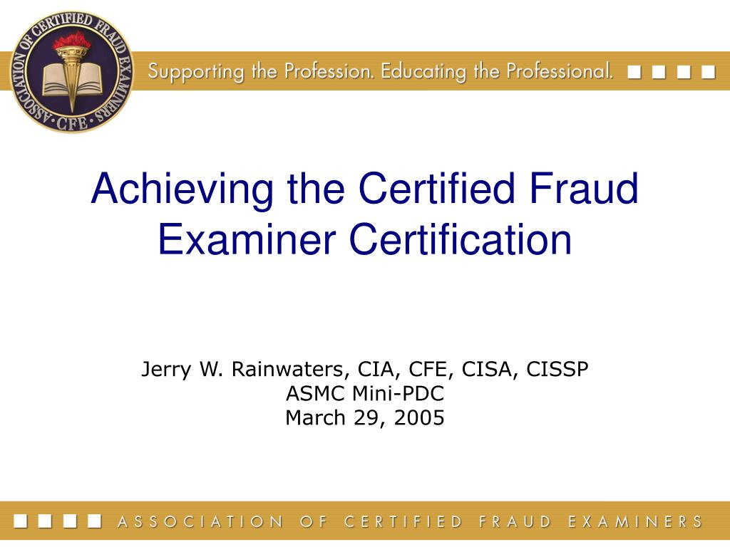 Ppt achieving the certified fraud examiner certification ppt achieving the certified fraud examiner certification powerpoint presentation id312469 1betcityfo Images