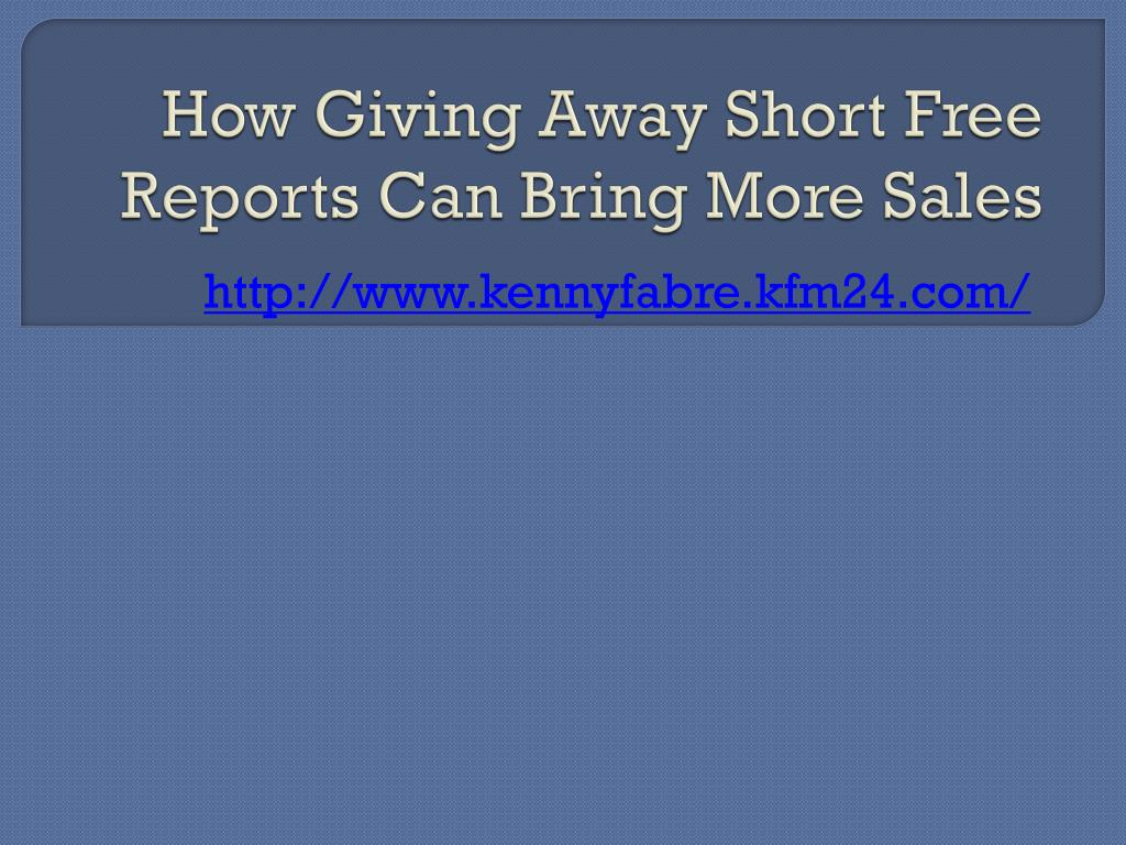 how giving away short free reports can bring more sales l.