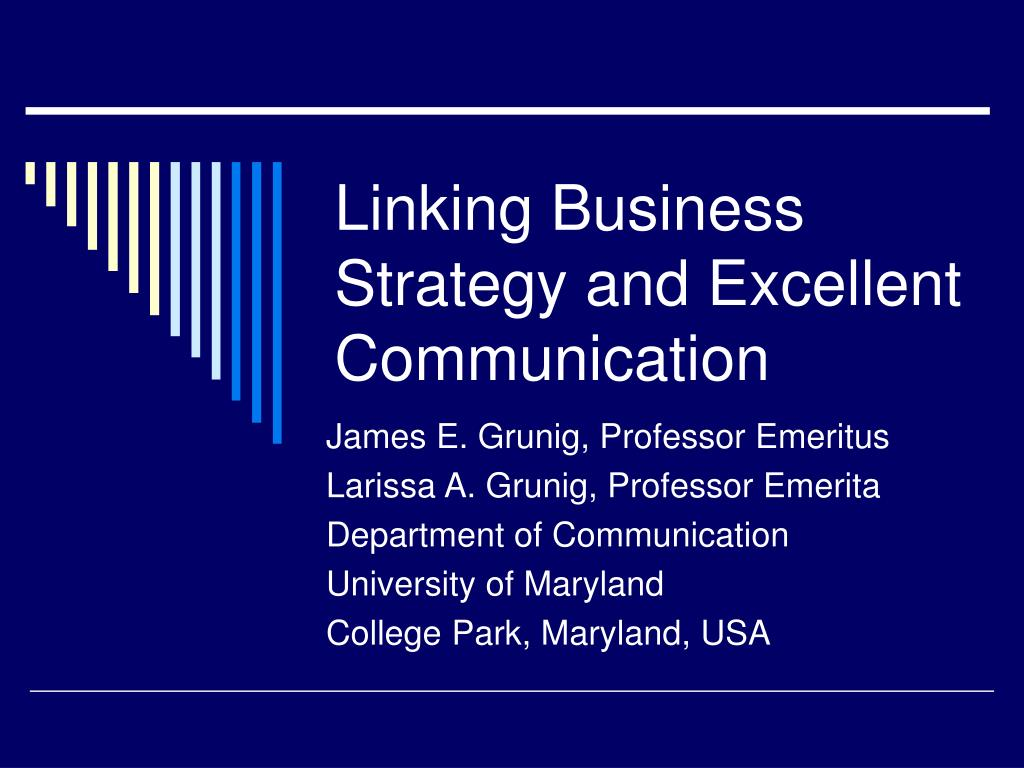 linking business strategy and excellent communication l.