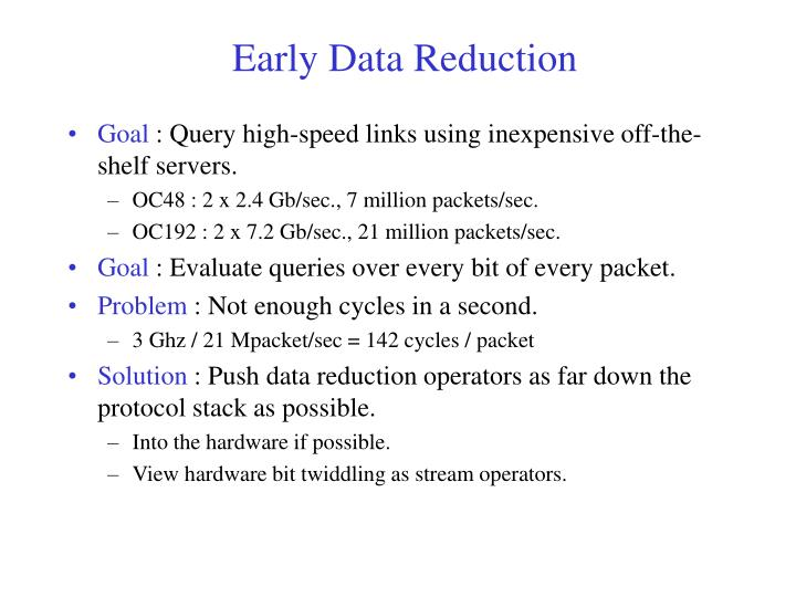 Early data reduction