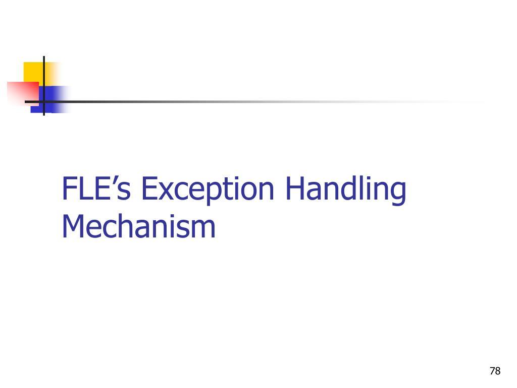 FLE's Exception Handling Mechanism