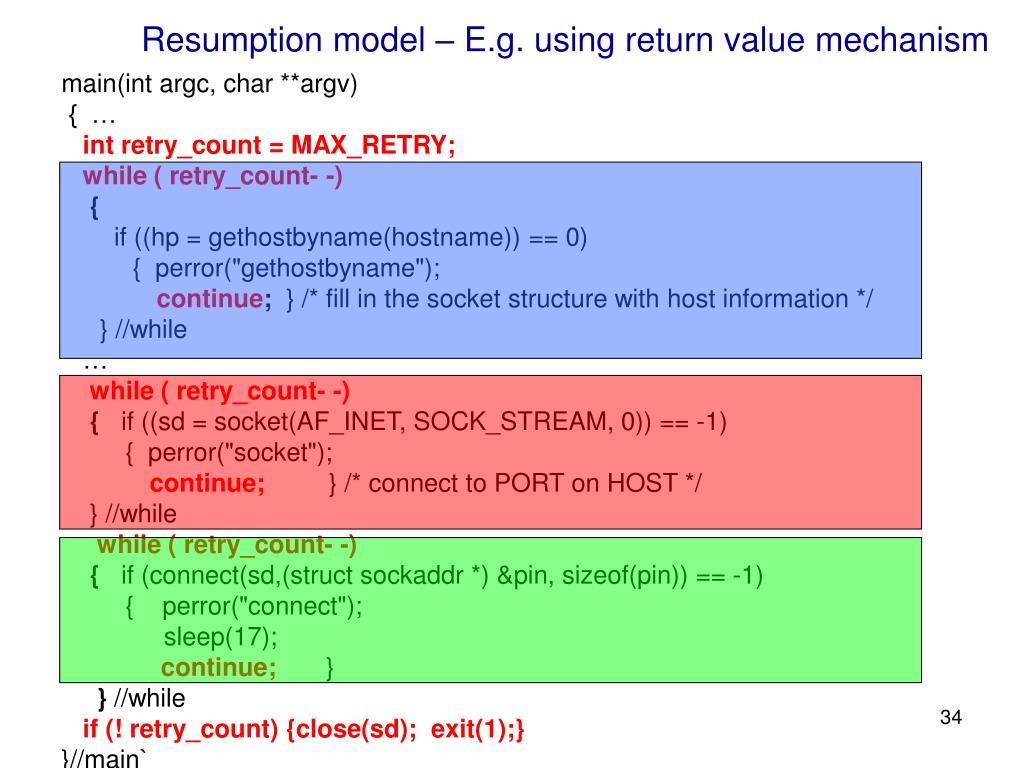 Resumption model – E.g. using return value mechanism