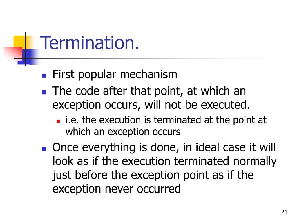 Termination.
