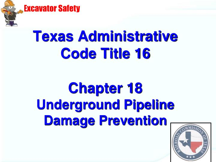 texas administrative code title 16 chapter 18 underground pipeline damage prevention n.