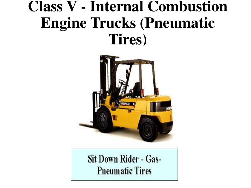 Class V - Internal Combustion Engine Trucks (Pneumatic Tires)