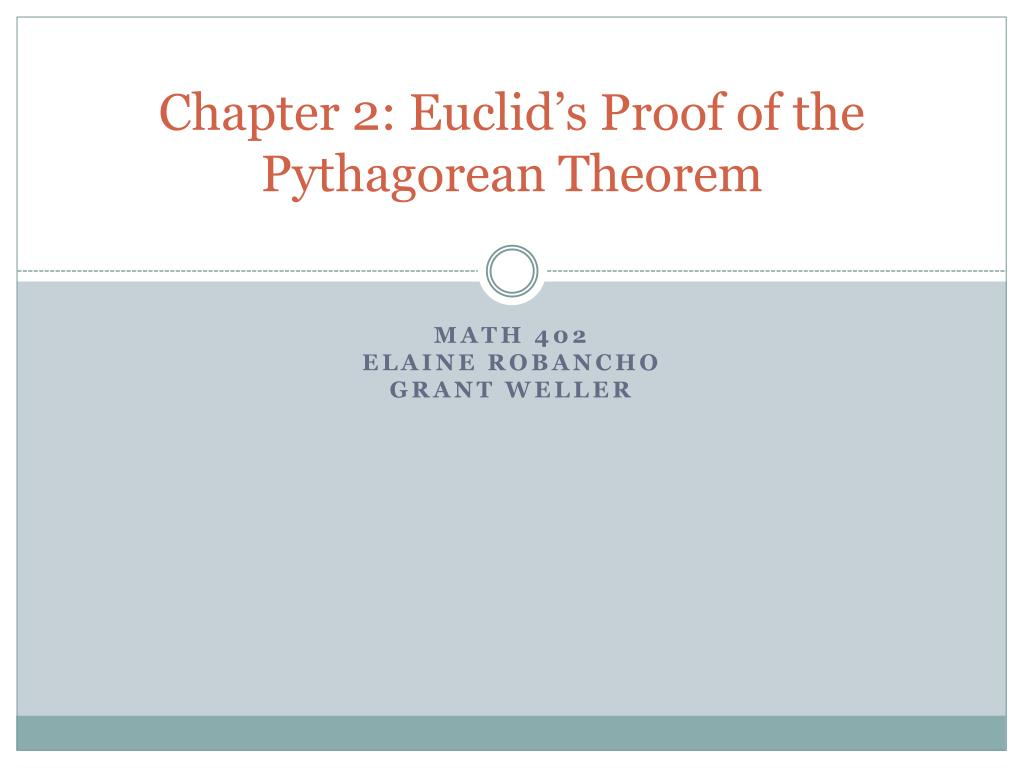 PPT - Chapter 2: Euclid\'s Proof of the Pythagorean Theorem ...