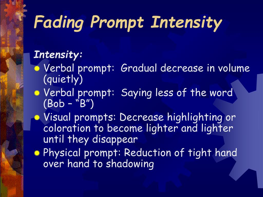 Fading Prompt Intensity