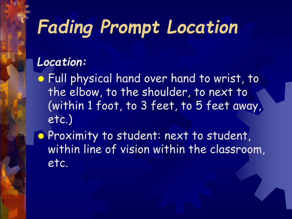 Fading Prompt Location