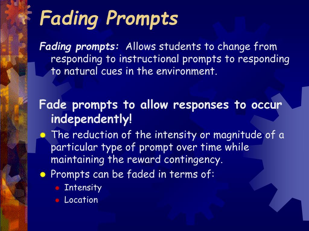 Fading Prompts