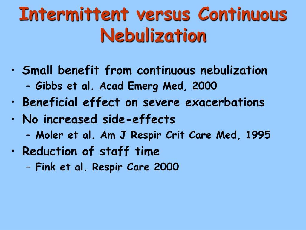 Intermittent versus Continuous Nebulization