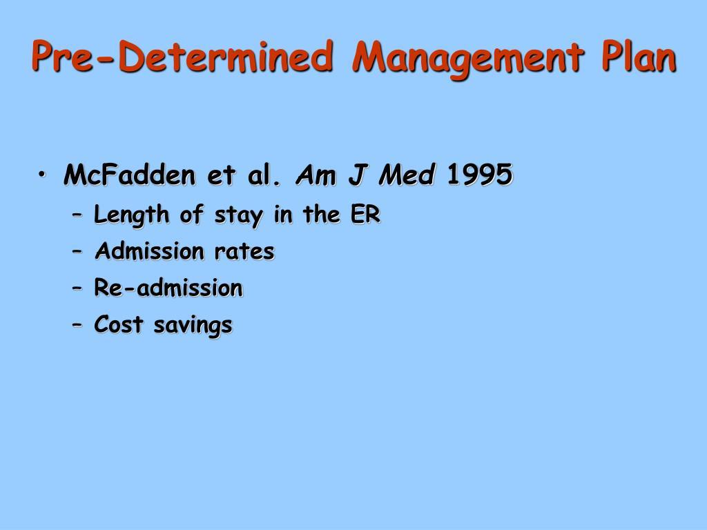Pre-Determined Management Plan