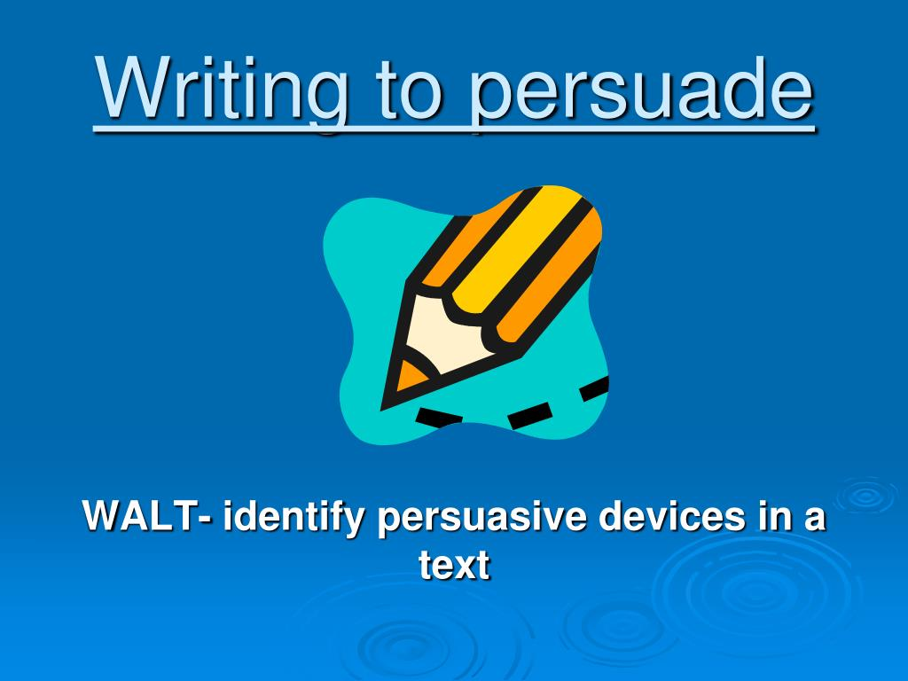 writing to persuade l.
