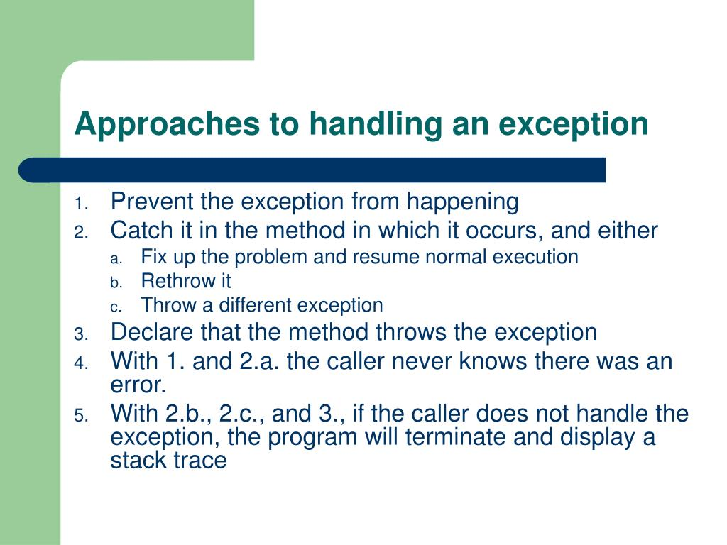 Approaches to handling an exception
