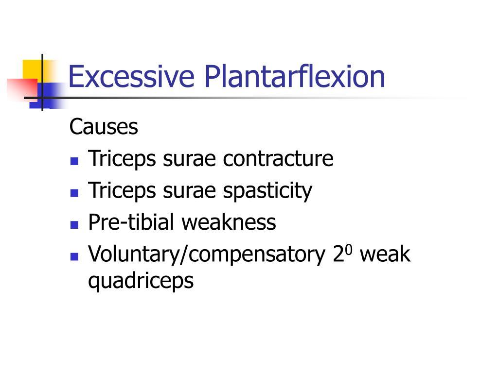 Excessive Plantarflexion