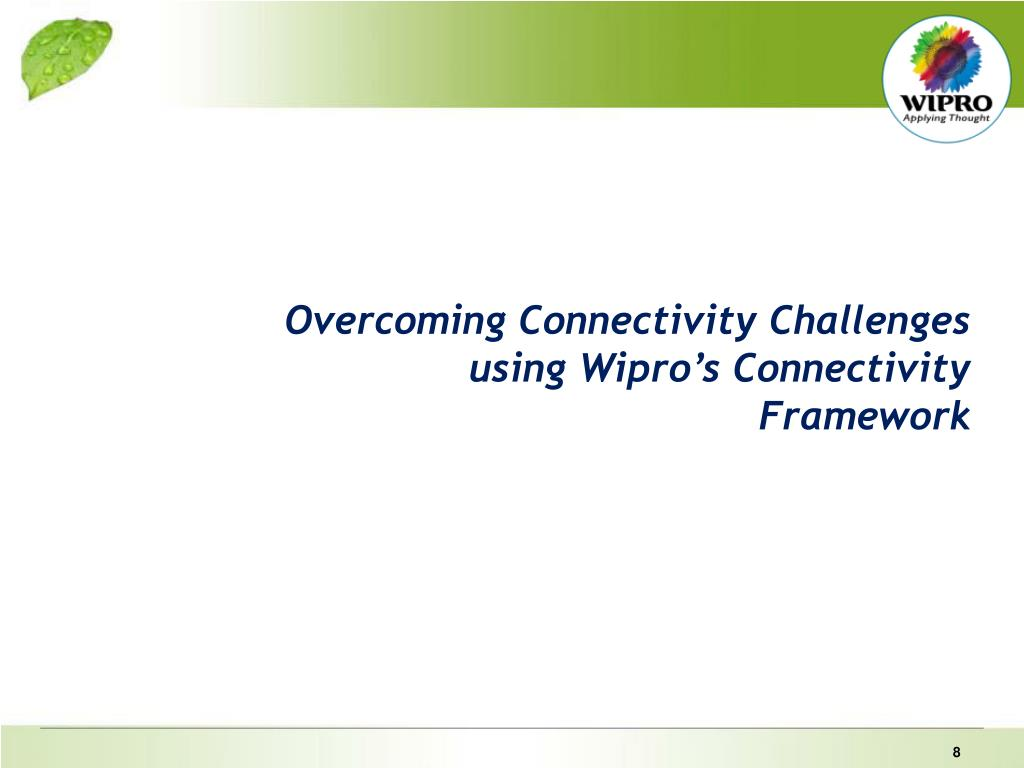 Overcoming Connectivity Challenges using Wipro's Connectivity Framework