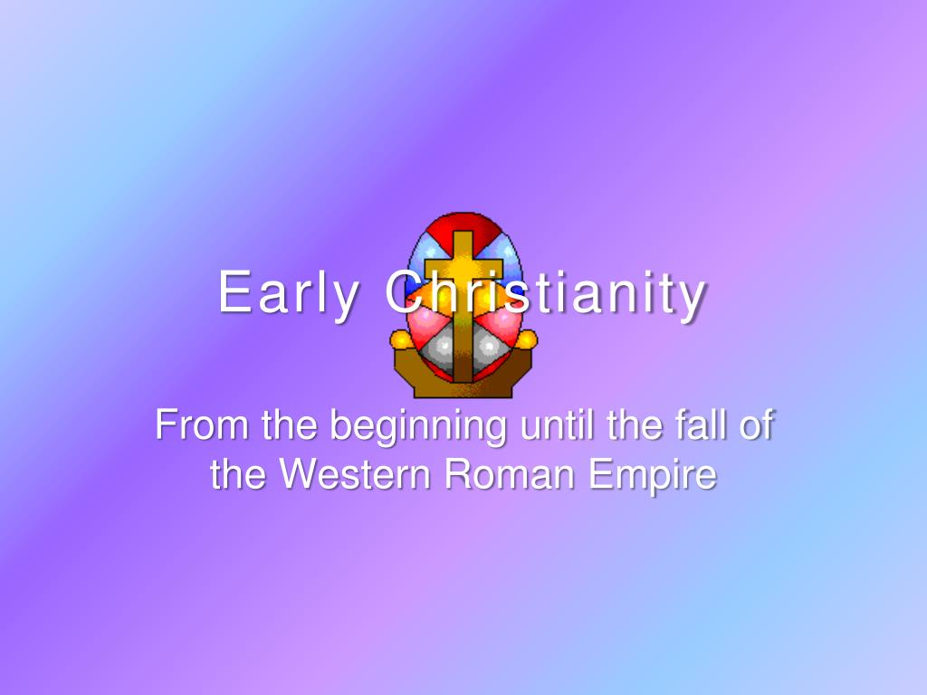 ppt - early christianity powerpoint presentation  free download