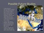 possible future studies