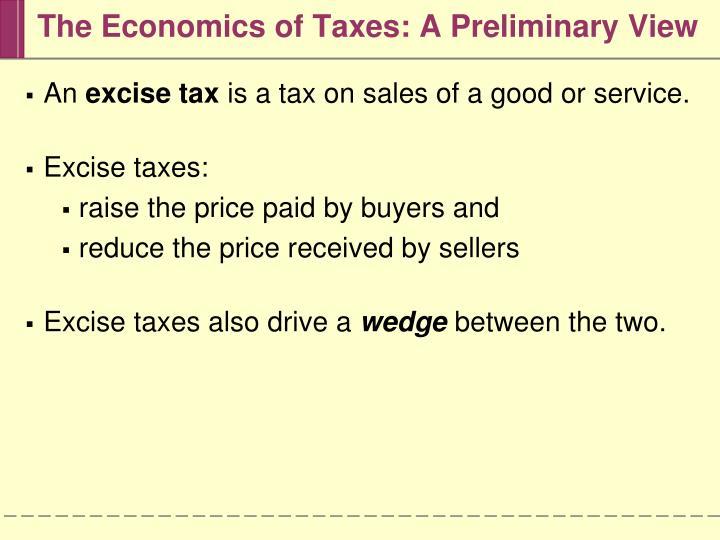 The economics of taxes a preliminary view