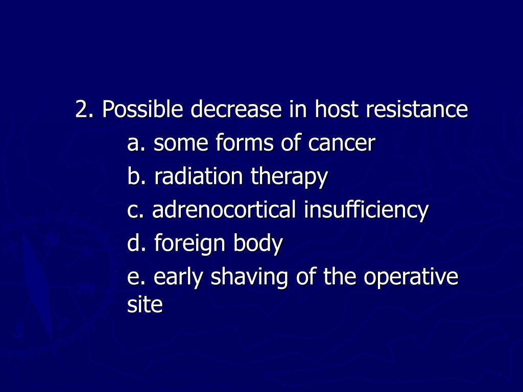 2. Possible decrease in host resistance
