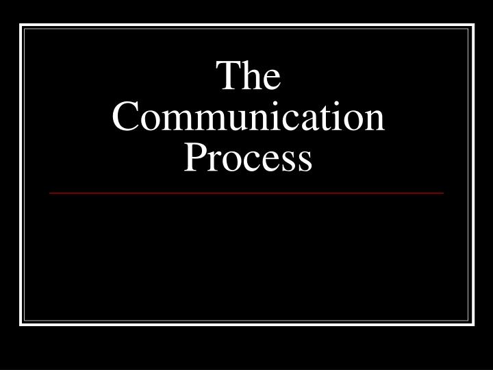 the communication process n.
